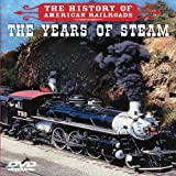 The History of American Railroads: The Years of Steam