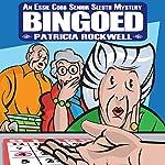 Bingoed: An Essie Cobb Senior Sleuth Mystery   Patricia Rockwell