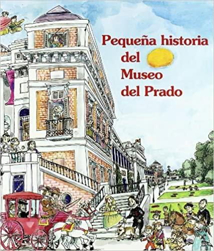 Book Pequena historia del museo del prado/ Short History Of Prado Museum (Pequenas historias/ Short Stories) (Spanish Edition)