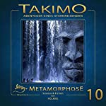 Metamorphose (Takimo 10) | Peter Liendl,Gisela Klötzer