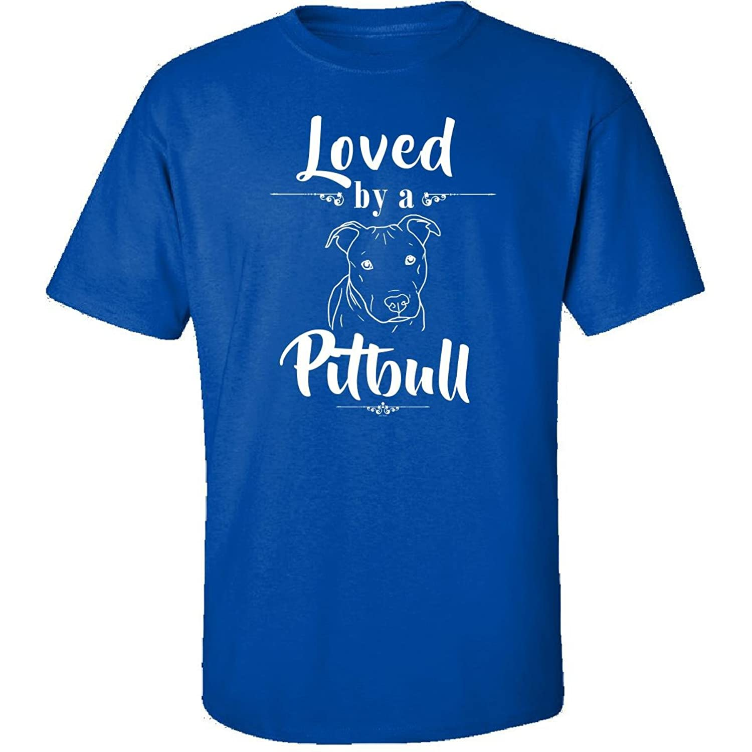 Gifts For Pitbull Lovers Or Owners Loved By A Dog - Adult Shirt