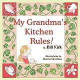 My Grandma's Kitchen Rules, Bill Kirk, 1935137883