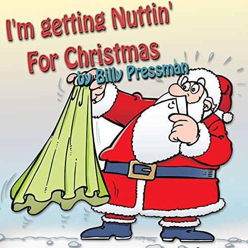 Amazon.com: (I'm Gettin') Nuttin' For Christmas: Billy Pressman ...