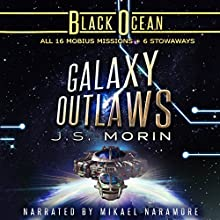 Galaxy Outlaws: The Complete Black Ocean Mobius Missions, 1-16.5 Audiobook by J. S. Morin Narrated by Mikael Naramore