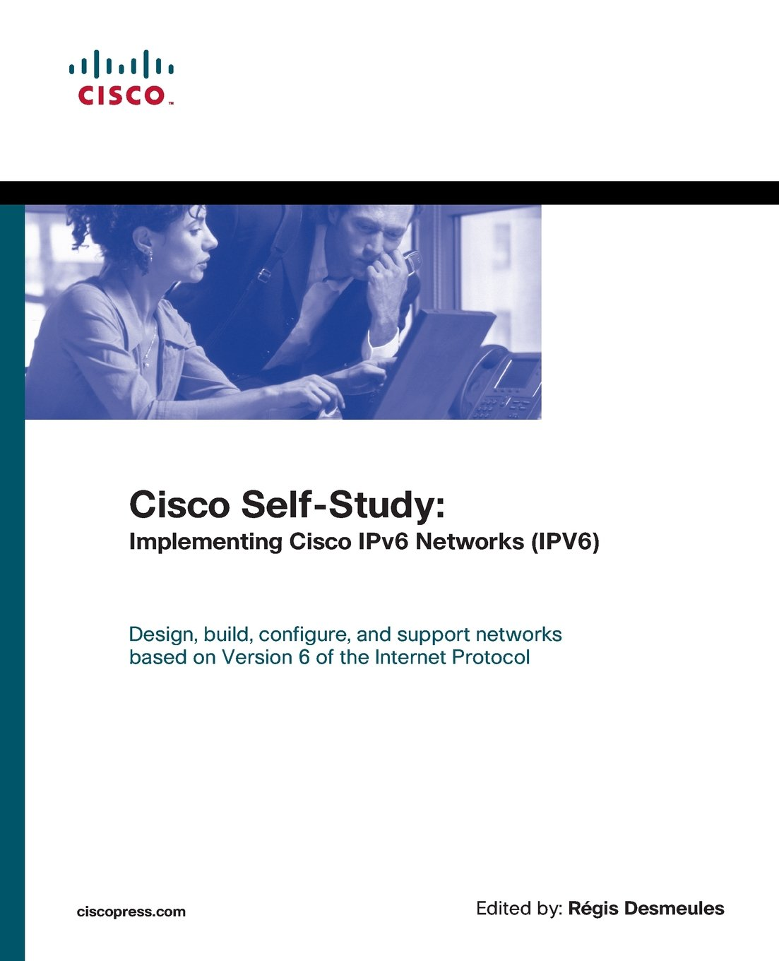 Cisco Self-Study: Implementing Cisco IPv6 Networks (IPV6) (paperback) by Cisco Press