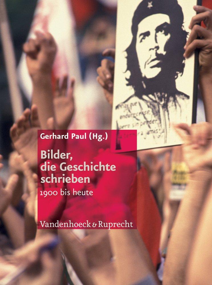 Bilder, die Geschichte schrieben: 1900 bis heute (Englisch) Taschenbuch – 17. August 2011 Gerhard Paul Vandenhoeck & Ruprecht 3525300247 Geschichte / 20. Jahrhundert