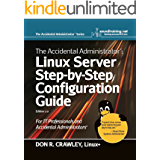 The Accidental Administrator:  Linux Server Step-by-Step Configuration Guide (English Edition)