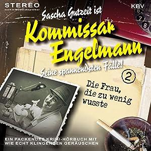 Die Frau, die zu wenig wusste (Kommissar Engelmann 2) Hörbuch