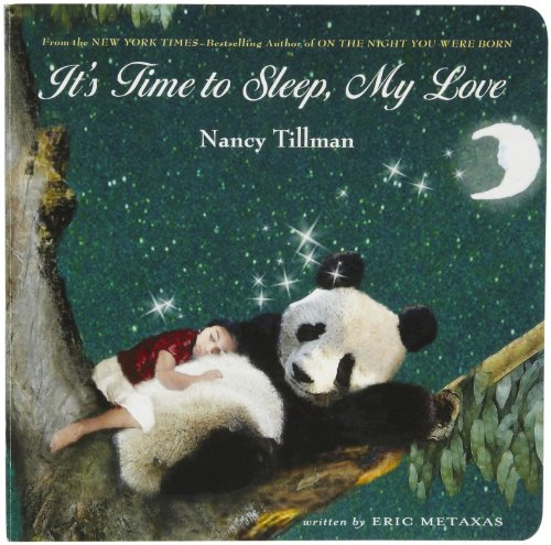 It's Time to Sleep, My Love by Tillman, Nancy, Metaxas, Eric (2008) Hardcover