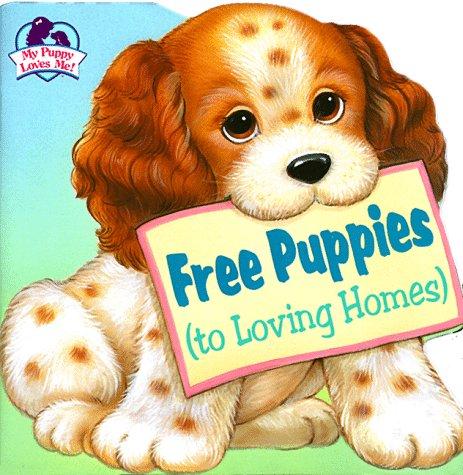 Free Puppies (TO LOVING HOMES): Bobbi Barto: 9780679861799