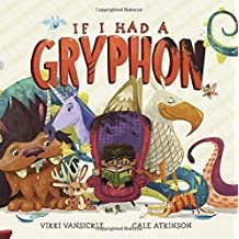 If I Had a Gryphon by Vikki VanSickle (2016-02-09)