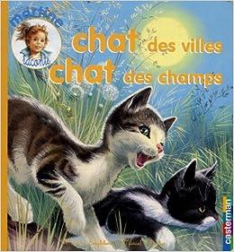 Amazon.fr , Chat des villes Chat des champs , Marthe Englebert, Marcel  Marlier , Livres