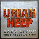 Easy Livin` - The Singles A`S & B`S  - Uriah Heep