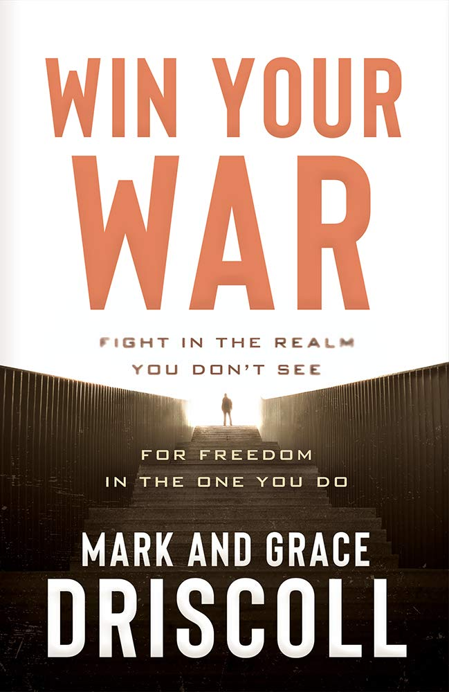 Win Your War: FIGHT in the Realm You Don't See for FREEDOM in the One You Do by Charisma Media Company