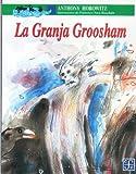 La Granja Groosham, Anthony Horowitz, 9681647289
