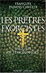 Les prêtres exorcistes par Dunois Canette