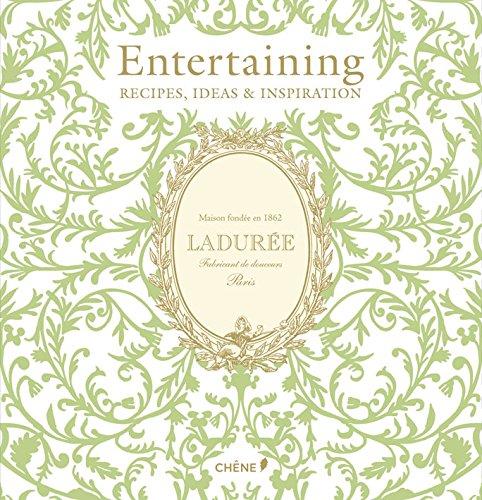 Laduree: Entertaining: Recipes, Ideas & Inspiration (Cuisine Et Vin)
