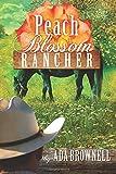 Peach Blossom Rancher (Peaches and Dreams) (Volume 2)