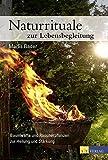 Naturrituale zur Lebensbegleitung: Baumkräfte und Räucherpflanzen zur Stärkung und Heilung