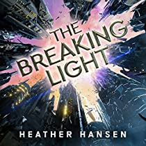 THE BREAKING LIGHT: SPLIT CITY, BOOK 1