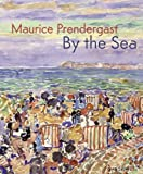 img - for Maurice Prendergast: By the Sea by Joachim Homann (2013-07-26) book / textbook / text book