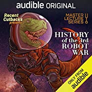 Master Lecture Series: History of the 3rd Robot War