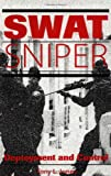 SWAT Sniper: Deployment And Control