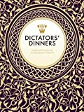 img - for Dictators? Dinners: A Bad Taste Guide to Entertaining Tyrants book / textbook / text book