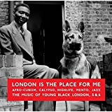 London Is the Place for Me 5 & 6: Afro-Cubism, Calypso, Highlife