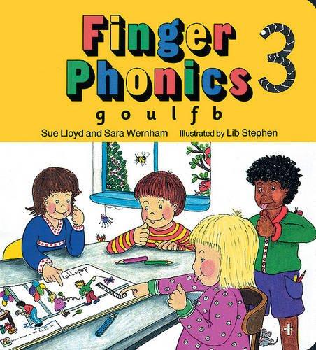 Finger Phonics book 3: in Precursive Letters (British English edition): G, O, U, L, F, B Bk. 3 (Jolly Phonics: Finger Phonics) Sara Wernham