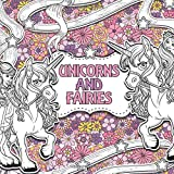 Unicorns and Fairies: A Creative Colouring Book: Volume 2 (Creative Colouring For Children)