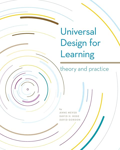 Universal Design For Learning Theory And Practice Meyer Anne Rose David H Gordon David 9780989867405 Amazon Com Books