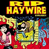 Rip Haywire EXPLODES! by Dan Thompson (2012-07-25)