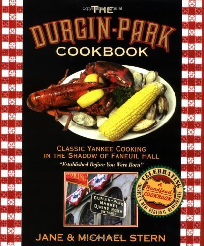 Durgin-Park Cookbook: Classic Yankee Cooking in the Shadow of Faneuil Hall (Roadfood Cookbook) by Stern, Jane, Stern, Michael (2003) - In Stores Hall Faneuil