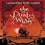 The Pirate's Wish | Cassandra Rose Clarke
