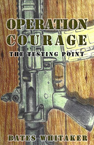Operation courage the testing point kindle edition by bates operation courage the testing point by whitaker bates fandeluxe Gallery