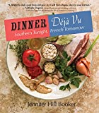 img - for Dinner D j  Vu: Southern Tonight, French Tomorrow book / textbook / text book