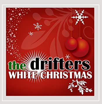 white christmas - White Christmas By The Drifters