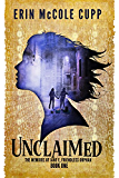 Unclaimed (The Memoirs of Jane E, Friendless Orphan Book 1)