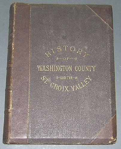 Northstar Explorer (History of Washington County and the St. Croix Valley including the Explorers and Pioneers of Minnesota)