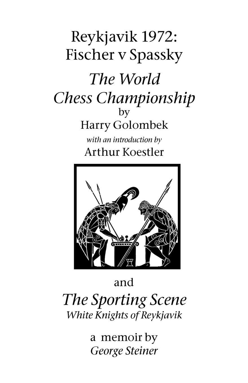 Reykjavik 1972: Fischer V Spassky - 'The World Chess Championship' and 'The Sporting Scene: White Knights of Reykjavik' ebook