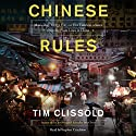 Chinese Rules: Mao's Dog, Deng's Cat, and Five Timeless Lessons from the Front Lines in China Hörbuch von Tim Clissold Gesprochen von: Stephen Critchlow