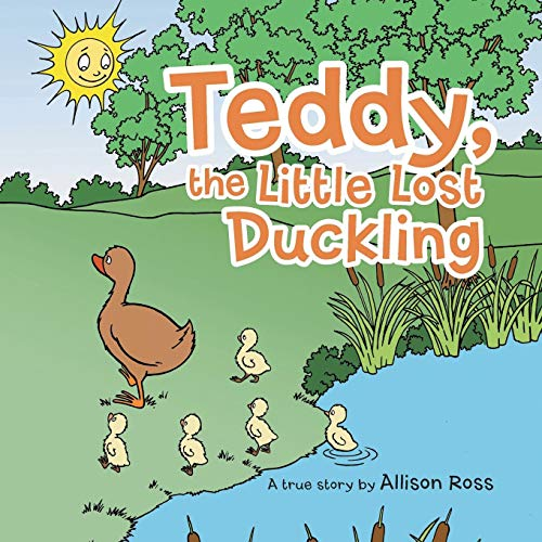 - Teddy, the Little Lost Duckling