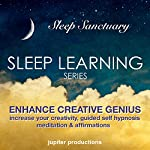 Enhance Creative Genius: Increase Your Creativity, Sleep Learning, Guided Self Hypnosis, Meditation & Affirmations |  Jupiter Productions