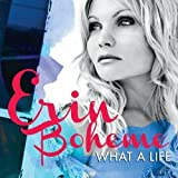 What A Life by Erin Boheme (2013-02-05)