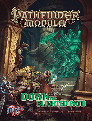 Pathfinder Module: Down the Blighted Path (Pathfinder Module: A Pathfinder RPG Adventure, Level 5)