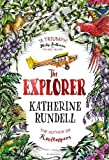 The Explorer: SHORTLISTED FOR THE COSTA CHILDREN'S BOOK AWARD 2017