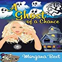 A Ghost of a Chance: Witch Woods Funeral Home, Book 1 Audiobook by Morgana Best Narrated by Laura Holloway
