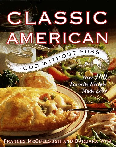 Download classic american food without fuss over 100 favorite download classic american food without fuss over 100 favorite recipes made easy book pdf audio id1pqt49l forumfinder Choice Image