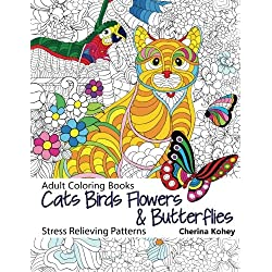 Adult Coloring Book: Cats Birds Flowers and Butterflies : Stress Relieving Patterns (Volume 12)